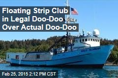 Floating Strip Club in Legal Doo-Doo Over Actual Doo-Doo