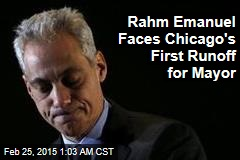 Rahm Emanuel Faces Chicago's First Runoff Election
