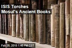 ISIS Torches Mosul's Ancient Books