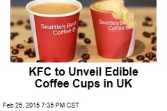 KFC to Unveil Edible Coffee Cups in UK