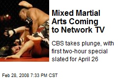 Mixed Martial Arts Coming to Network TV