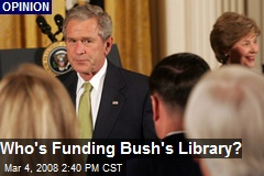 Who's Funding Bush's Library?