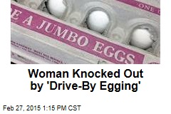 Woman Knocked Out by 'Drive-By Egging'