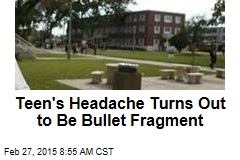 Teen's Headache Turns Out to Be Bullet Fragment