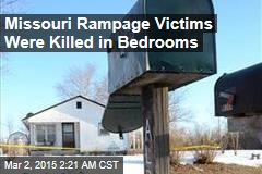 Missouri Rampage Victims Were Killed in Bedrooms