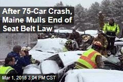 After 75-Car Crash, Maine Mulls End of Seat Belt Law