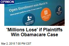 'Millions Lose' if Plaintiffs Win Obamacare Case