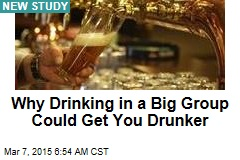 Why Drinking in a Big Group Could Get You Drunker