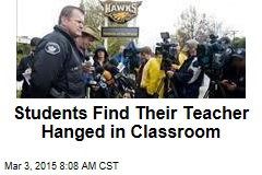 Students Find Their Teacher Hanged in Classroom