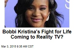 Bobbi Kristina's Fight for Life Coming to Reality TV?