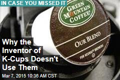 Why the Inventor of K-Cups Doesn't Use Them