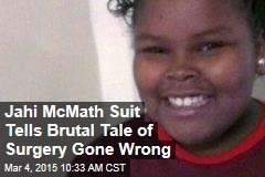 Jahi McMath Suit Tells Brutal Tale of Surgery Gone Wrong