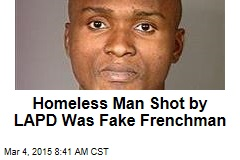 Homeless Man Shot by LAPD Was Fake Frenchman