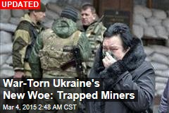 Ukraine: Dozens Killed in Rebel-Held Mine Blast