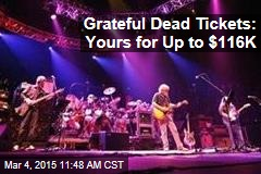 Grateful Dead Tickets: Yours for Up to $116K