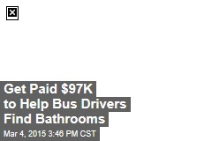 Get Paid $97K to Help Bus Drivers Find Bathrooms