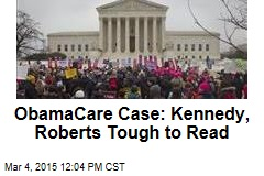 ObamaCare Case: Kennedy, Roberts Tough to Read