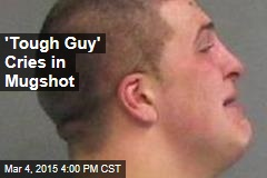 Sheriff Teases 'Tough Guy' Crying in Mugshot