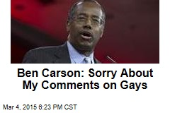 Ben Carson: Sorry About My Comments on Gays