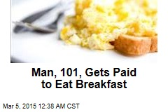 Man, 101, Gets Paid to Eat Breakfast
