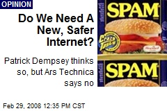 Do We Need A New, Safer Internet?