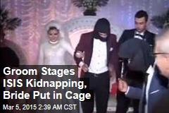 Egyptian Man's Wedding Prank: ISIS Kidnapping