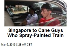 Singapore to Cane Guys Who Spray-Painted Train