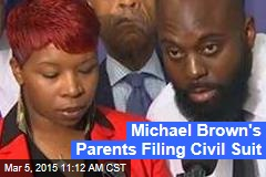 Michael Brown's Parents Filing Civil Suit