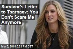 Survivor's Letter to Tsarnaev: You Don't Scare Me Anymore