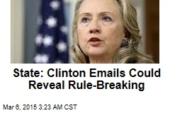 State: Clinton Emails Could Reveal Rule-Breaking