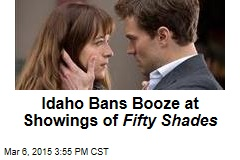 Idaho Bans Booze at Showings of Fifty Shades