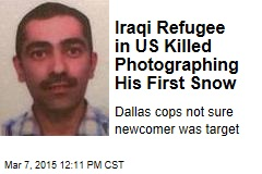 Iraqi Refugee in US Killed Photographing His First Snow