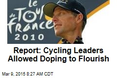 Report: Cycling Leaders Allowed Doping to Flourish