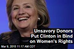 Unsavory Donors Put Clinton in Bind on Women's Rights