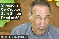 Simpsons Co-Creator Sam Simon Dead at 59