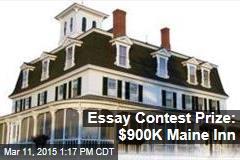 Essay Contest Prize: $900K Maine Inn