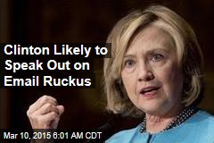 Clinton Likely to Speak Out on Email Ruckus