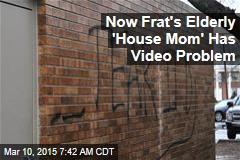 Now Frat's Elderly 'House Mom' Has Video Problem