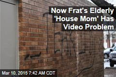 Now Frat's Elderly 'House Mom' Has Video Problem