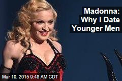 Madonna: Why I Date Younger Men