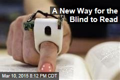 A New Way for the Blind to Read