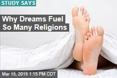 Why Dreams Fuel So Many Religions