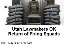 Utah Lawmakers OK Return of Firing Squads
