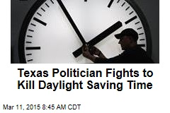 Texas Politician Fights to Kill Daylight Saving Time