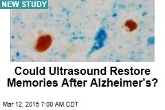 Could Ultrasound Restore Memories After Alzheimer's?