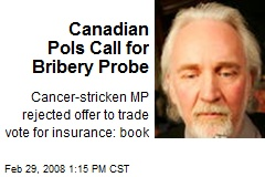 Canadian Pols Call for Bribery Probe