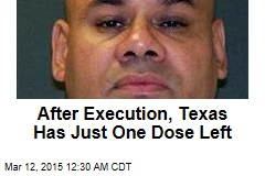 After Execution, Texas Has Just One Dose Left