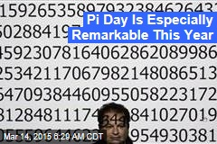 Pi Day Is Especially Remarkable This Year