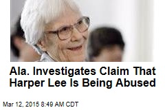 Ala. Investigates Claim That Harper Lee Is Being Abused