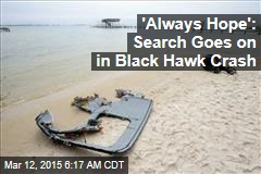 Search Goes On for 11 Black Hawk Missing